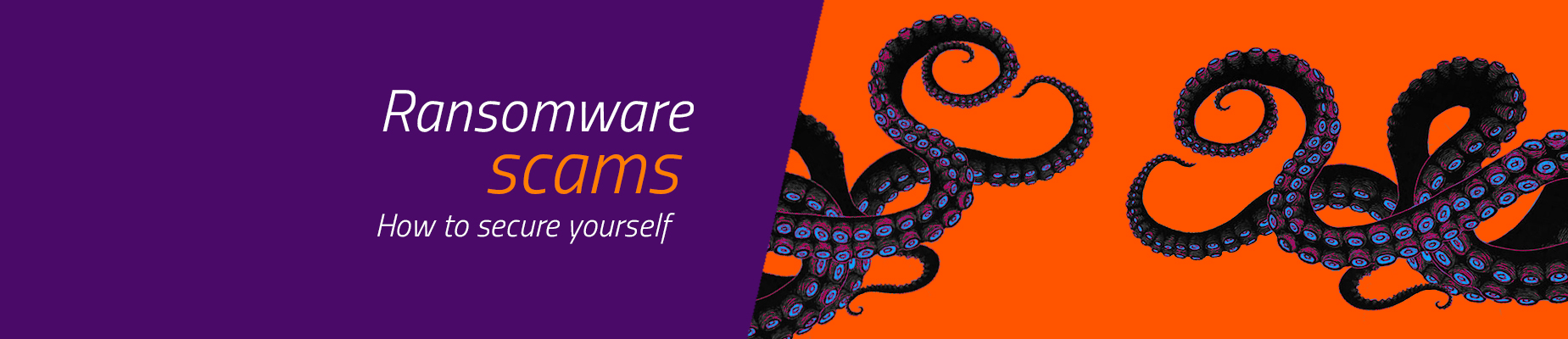 Ransomware scams – How to secure yourself