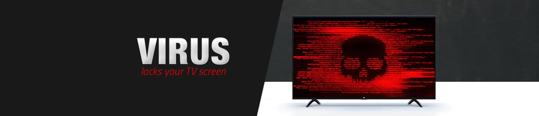 Flocker virus locks your TV screen