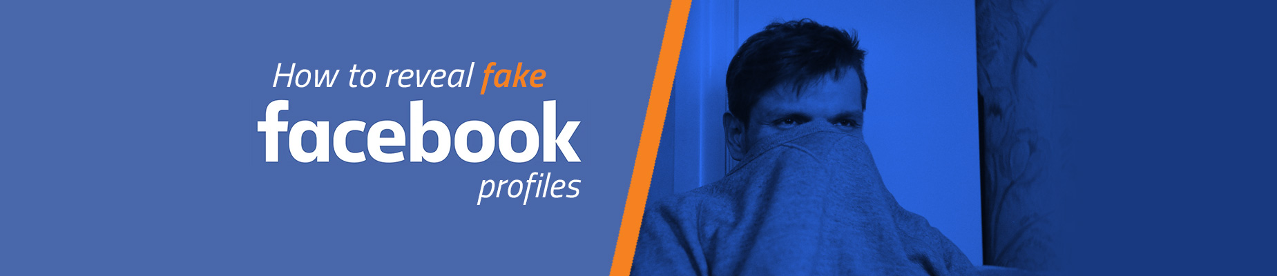 How to reveal fake Facebook profiles